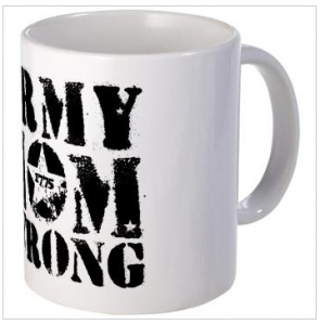 Army Mom strong Mugs