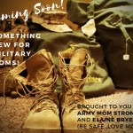 Get notified about our newest project for Military Moms
