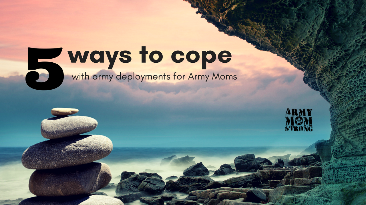 Army Mom tips to deal with deployments