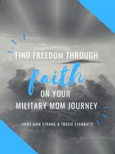 Freedom through Faith on your Military Mom Journey