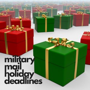What are the Military Mail Holiday Deadlines for 2019?