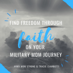 Freedom through Faith on your Military Mom Journey